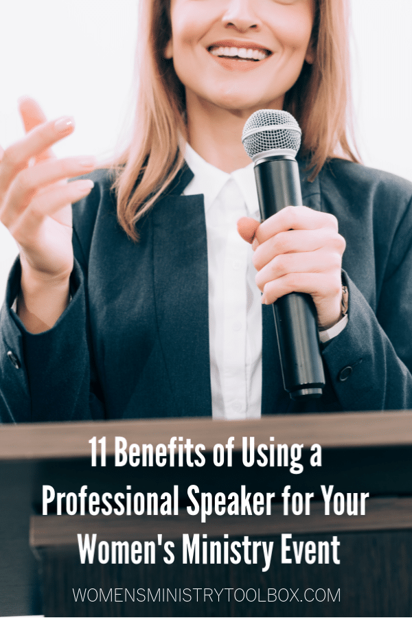 11 Benefits of Using a Professional Speaker for Your Women's Ministry Event