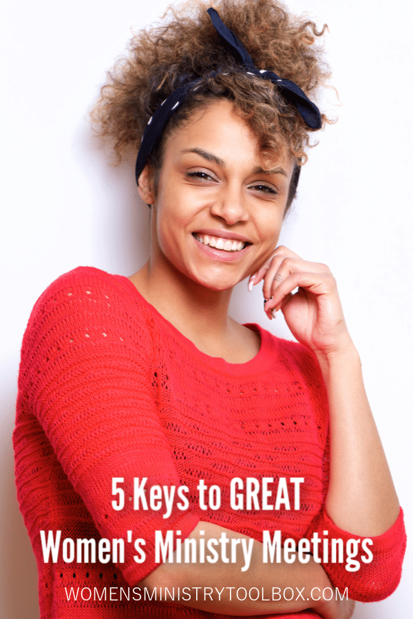 Want to host great women's ministry meetings? Follow these 5 key points!
