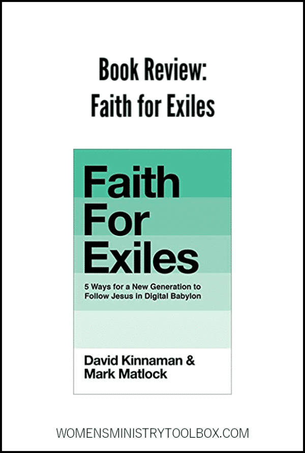 Faith for Exiles shares practical ideas through Faith of Exiles that we can implement in our churches and women's ministries to encourage and equip young adults.