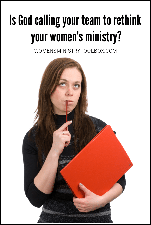 Could God be calling your team to rethink some of the ways in which you're currently doing women's ministry?