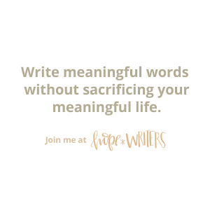 Write meaningful words without sacrificing your meaningful life.