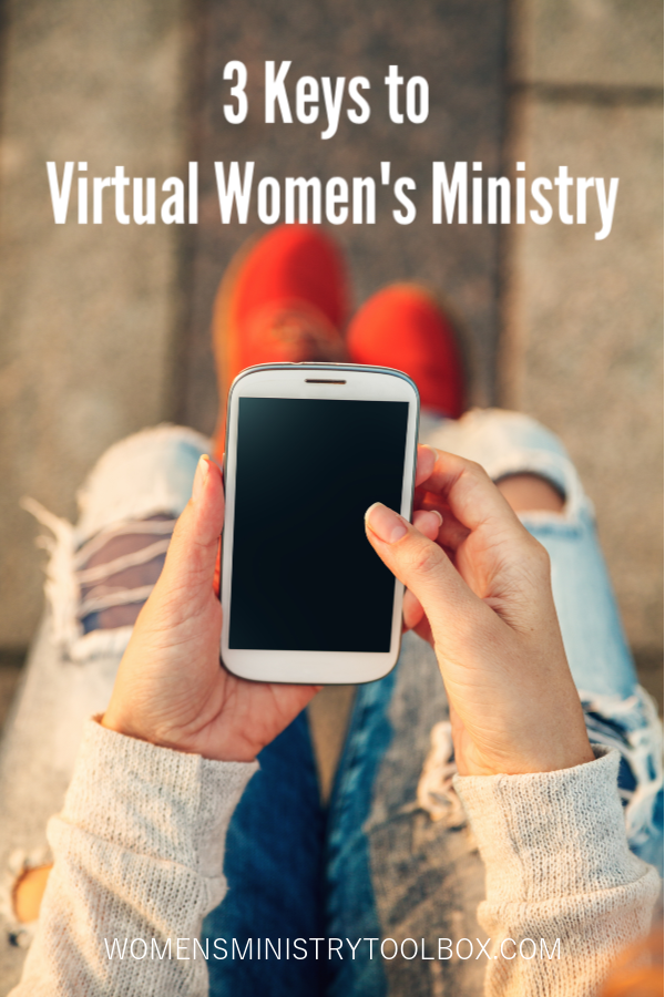 Do you know the 3 keys to virtual women's ministry? Advice you need to take your women's ministry online.
