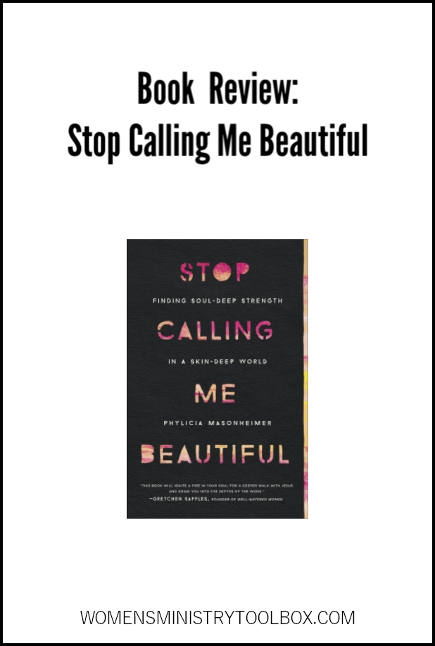 Stop Calling Me Beautiful is a book every Christian woman and leaders needs to read.