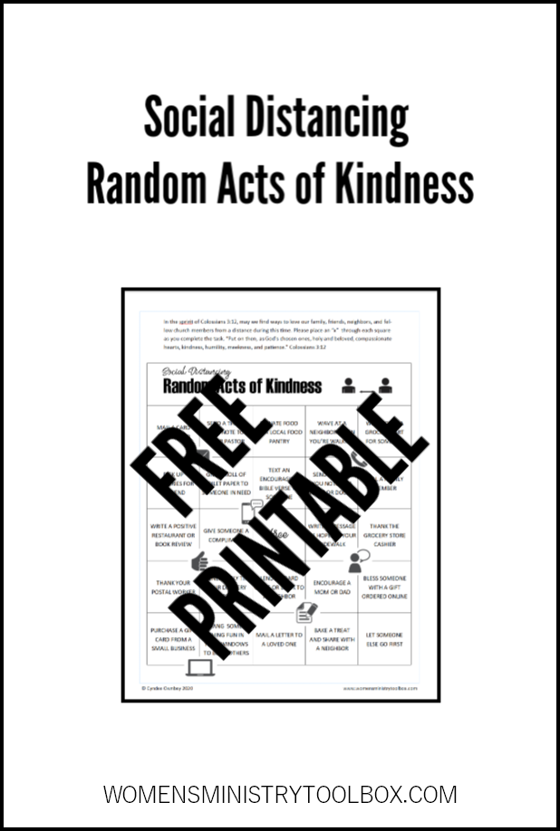 Challenge your Bible study, small group, friends, and family to spread kindness from a distant. This Social Distancing Random Acts of Kindness bingo-style board includes a list of 24 random acts of kindness.