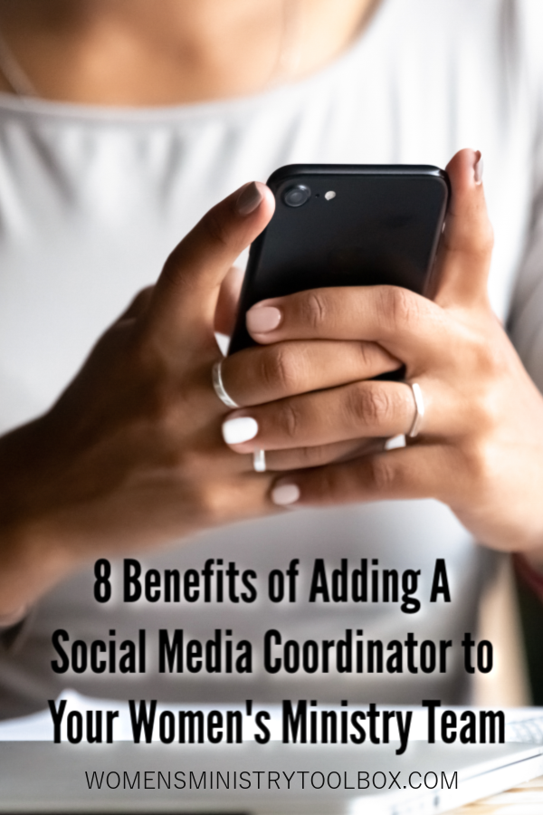Do you need a social media coordinator for your women's ministry? Check out these 8 benefits of adding a social media coordinator to your team.