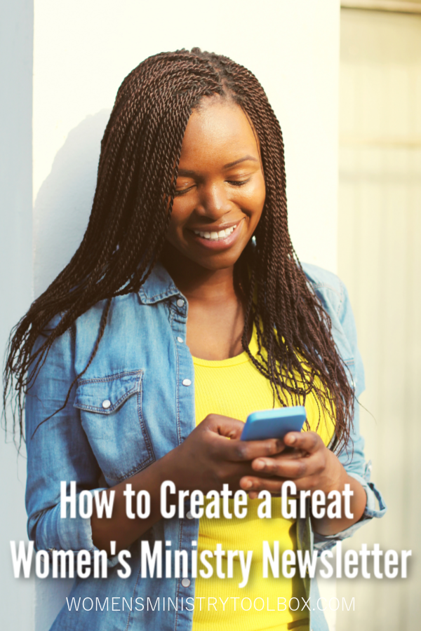 Check out these tips and resources for creating a great women's ministry newsletter. Make sure every woman knows what's coming up and what they've missed!