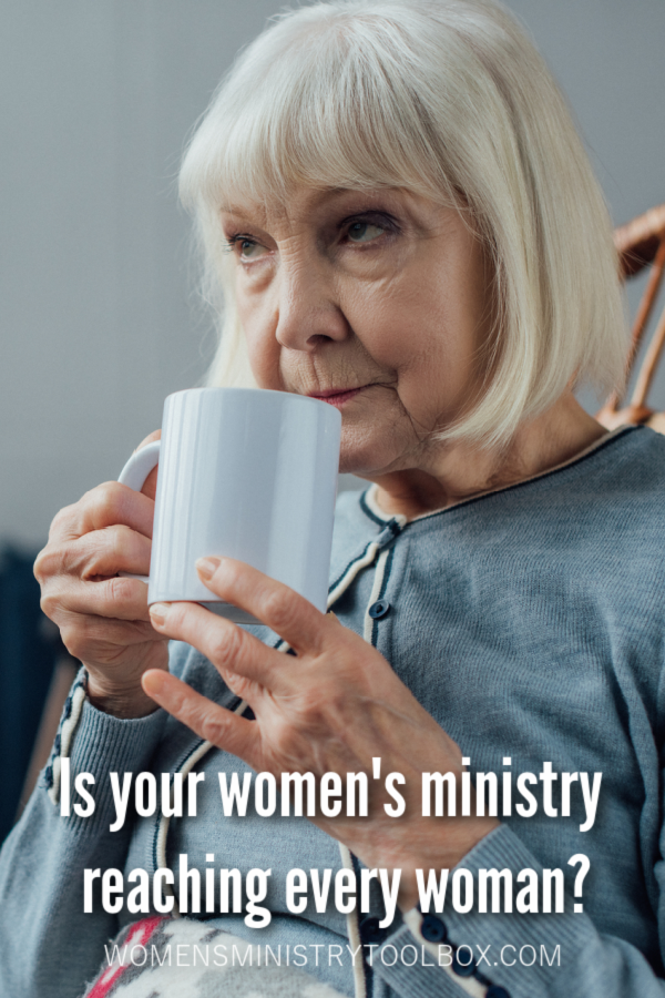 When you look around the room, do you see women of all ages and stages? Is your women's ministry reaching every woman?