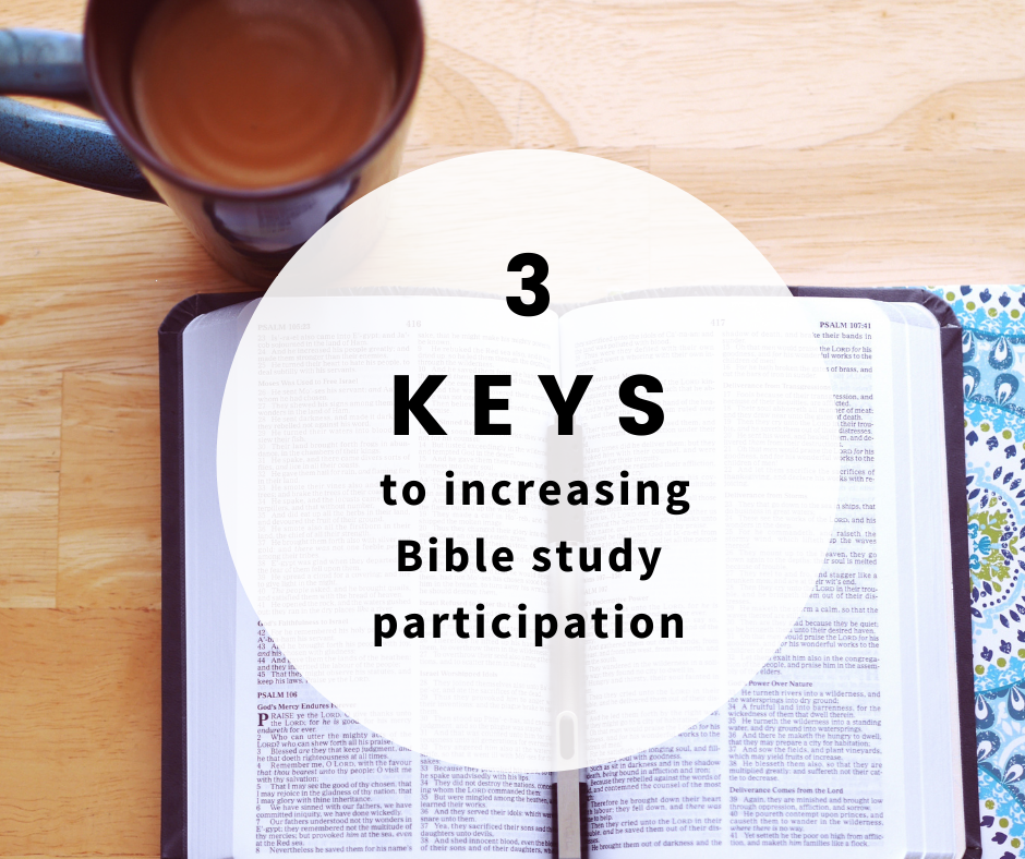 3 Keys to Increasing Bible Study Participation