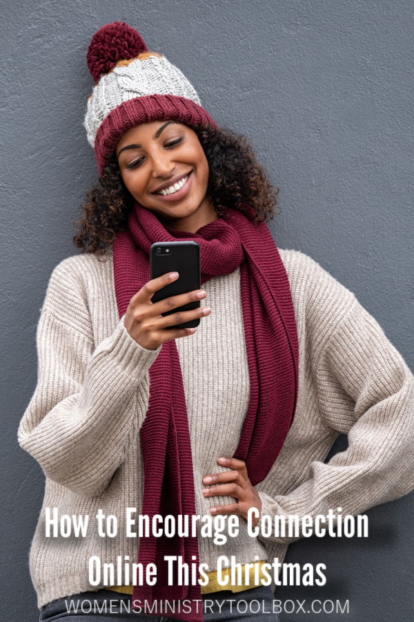 Stay connected with your women this Christmas season! Discover how you can easily encourage connection online this Christmas.