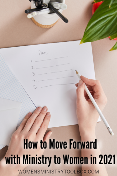 3 Keys for moving forward with ministry to women in 2021 whether you've been meeting or not.