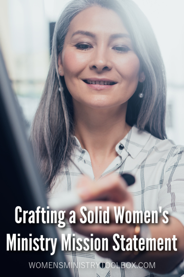 Does your women's ministry ministry team have a mission statement? Learn how to craft a solid women's ministry mission statement in this post.