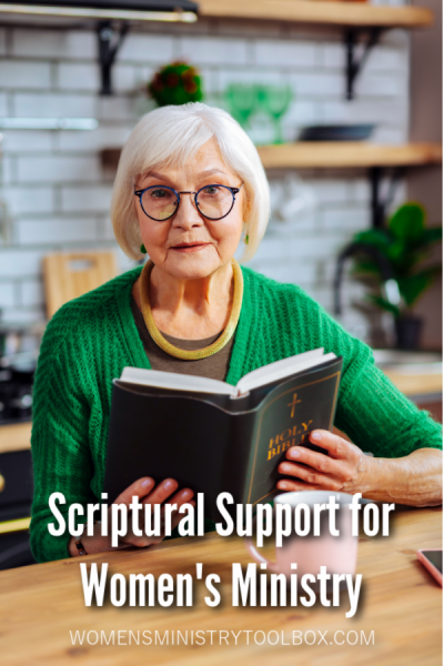 Which Bible verses offer scriptural support for women's ministry? Check out these three verses.