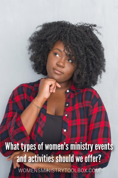 What types of women's ministry events and activities should we offer? These 5 types of women's ministry events and activities will give your ministry the variety and depth it needs.