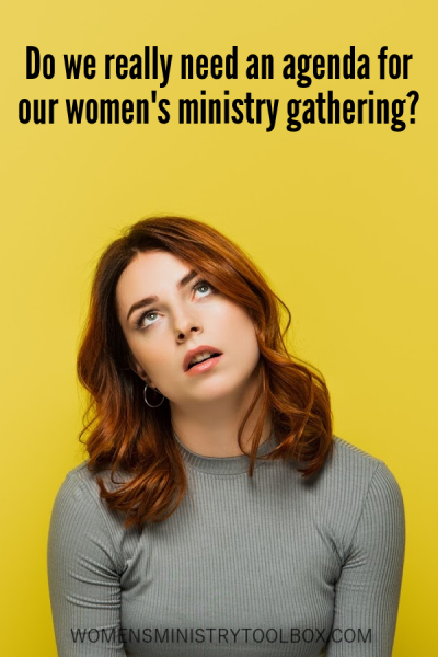 Do we really need an agenda for every women's ministry gathering? Does an agenda limit the Holy Spirit? Includes 3 tips for crafting great agendas for your women's ministry gatherings.